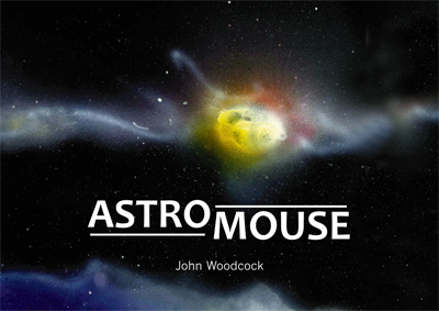 Astromouse by J. Woodcock